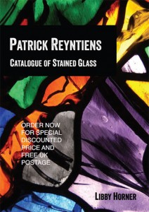 The complete Catalogue of Stained Glass by the artist Patrick Reyntiens Compiled by Libby Horner